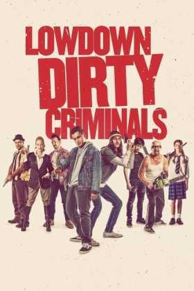Adi Kirli Suçlular – Lowdown Dirty Criminals Türkçe Dublaj indir | DUAL | 2020